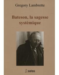 Bateson, la sagesse systémique