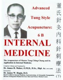 Advanced Tung Style Acupuncture 6B - Internal Medicine