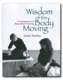 Wisdom of the Body Moving - An Introduction to Body-Mind Centering