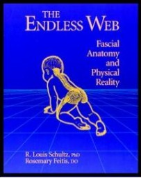 THE ENDLESS WEB. FASCIAL ANATOMY AND PHYSICAL REALITY
