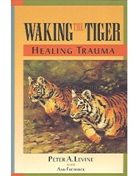 Waking the Tiger - Healing Trauma