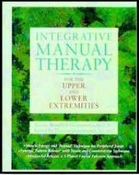 INTEGRATIVE MANUAL THERAPY - VOLUME II: FOR THE UPPER A