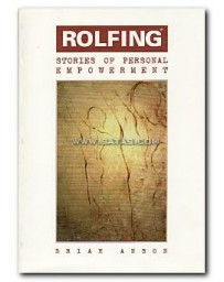 Rolfing - Stories of Personal Empowerment