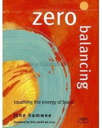 Zero Balancing. Touching the Energy of Bone