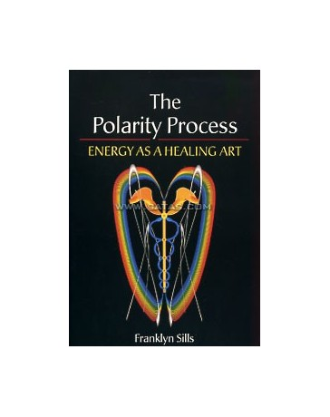 The Polarity Process. Energy as a Healing Art