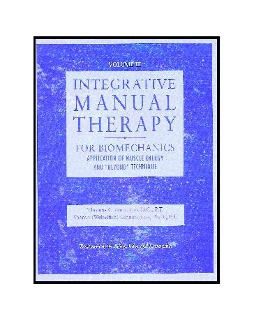 Integrative Manual Therapy  Volume III - Biomechanics, Application of Muscle Energy
