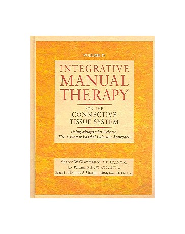 Integrative Manual Therapy for the Connective Tissue System  Volume IV