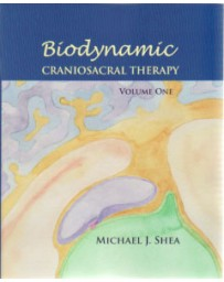 Biodynamic Craniosacral Therapy - Volume 1