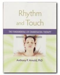 RYTHM AND TOUCH. THE FUNDAMENTAL OF CRANIOSACRAL THERAP