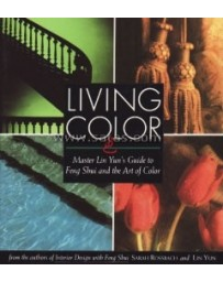 Living Color - Master Lin Yun's Guide to Feng Shui and the Art of Color