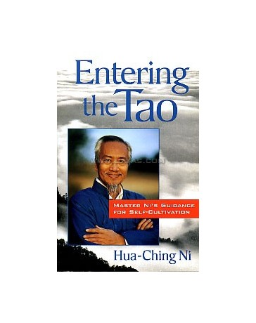 ENTERING THE TAO. Master's Ni guidance for self-cultiva