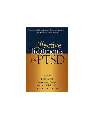 Effective Treatments for PTSD - Practice Guidelines from the International Society for TSS