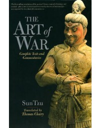 The Art of War. Complete Texts and Commentaries