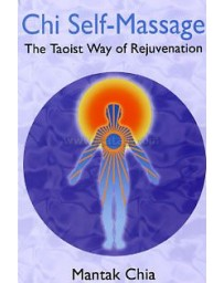 Chi Self-Massage - The Taoist Way of Rejuvenation