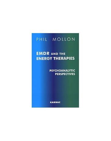 EMDR and the Energy Therapies - Psychoanalytic Perspectives