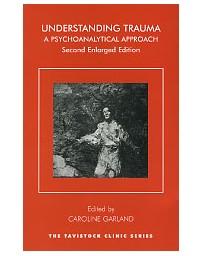 Understanding Trauma - A psychoanalytical approach  2nd edition