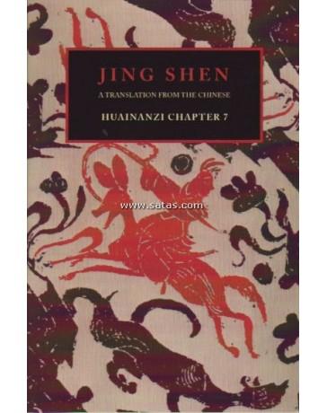 Jing Shen - A translation from the chinese Huainanzi chapter 7