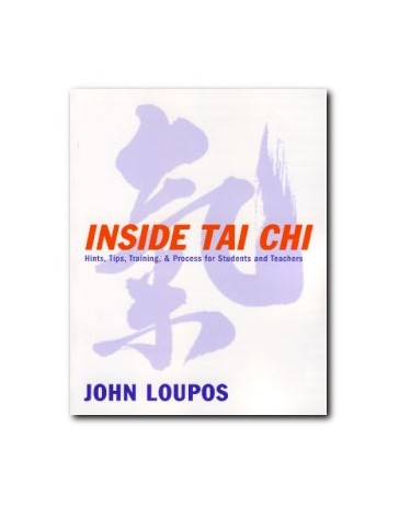 Inside Tai Chi - Hints, Tips, Training - Process for Students and Teachers