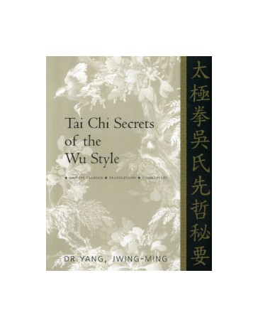 Tai Chi Secrets of the Wu Style