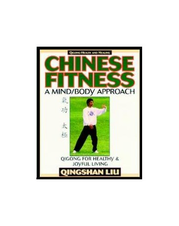 Chinese Fitness - A Mind/Body Approach