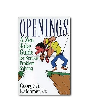 Openings. A Zen Joke Guide for Serious Problem Solving