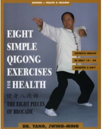 Eight Simple Qigong Exercises for Health - The Eight Pieces of Brocade