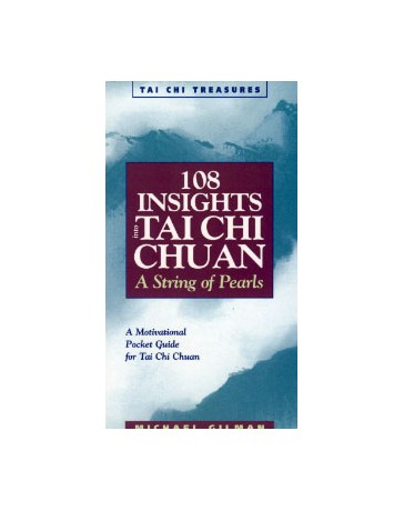 108 Insights into Tai Chi Chuan - A String of Pearls