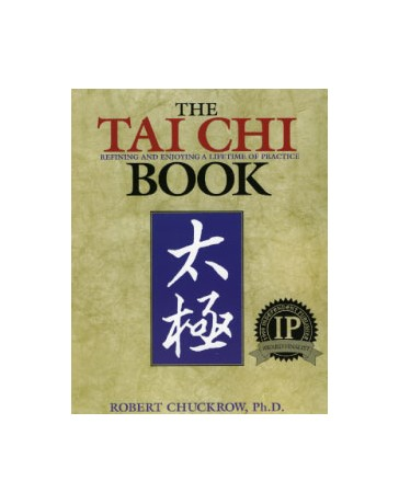 The Tai Chi Book - Refining and Enjoying a Lifetime of Practice