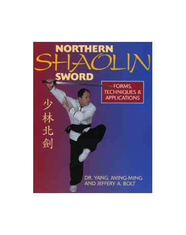 Northern Shaolin Sword - Forms, Techniques - Applications