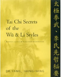 Tai Chi Secrets of the Wu - Li Styles