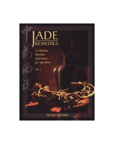 Jade Remedies. A Chinese Herbal Reference for the West.