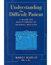 Understanding the Difficult Patient. A Guide for Practi