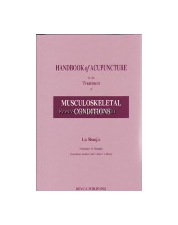 Handbook of Acupuncture in the Treatment of Musculoskel condition