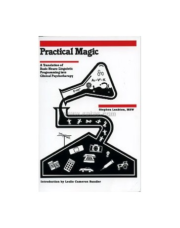 PRACTICAL MAGIC: A TRANSLATION OF BASIC NEURO-LINGUISTI