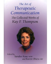 The Art of Therapeutic Communication - The Collected Works of Kay F. Thompson    (+CD)