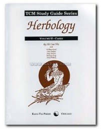 TCM Study Guide Series - Herbology  Volume II : Cases