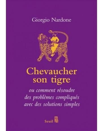 Chevaucher son tigre - ou comment résoudre des problèmes compliqués avec des solutions simples
