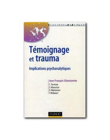 Témoignage et trauma - Implications psychanalytiques