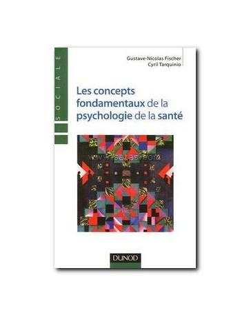 Les concepts fondamentaux de la psychologie de la santé