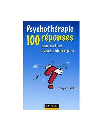 Psychothérapie. 100 Réponses pour en finir avec les idé