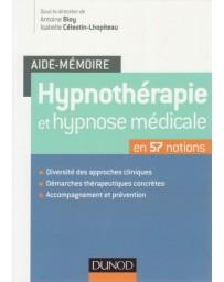 Aide-mémoire - Hypnothérapie et hypnose médicale en 57 notions
