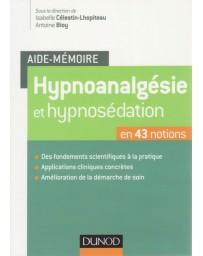 Aide-mémoire - Hypnoanalgésie et hypnosédation en 43 notions
