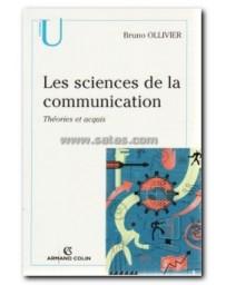 Les sciences de la communication - Théories et acquis