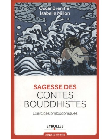 Sagesse des contes bouddhistes - exercices philosophiques