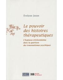 Le pouvoir des histoires thérapeutiques - l'hypnose éricksonienne dans la guérison des traumatismes