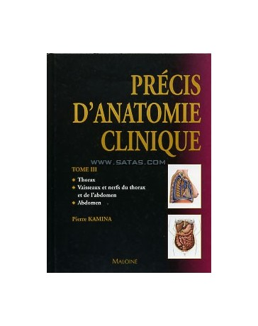 Précis d'anatomie clinique. Tome 3: Thorax, vaisseaux e