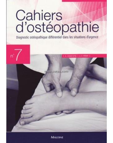 Cahiers d'ostéopathie n°7 - Diagnostic ostéopathique différentiel dans les situations d'urgence