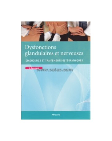 Dysfonctions glandulaires et nerveuses - Diagnostics et traitements ostéopathiques