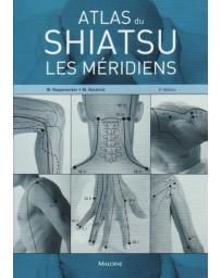 Atlas du Shiatsu - Les Méridiens   2ème édition