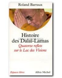 Histoire des Dalaï-Lamas. Quatorze reflets sur le Lac d